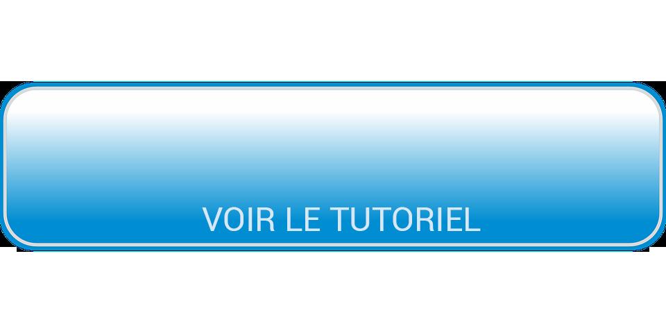 button voir le tutoriel